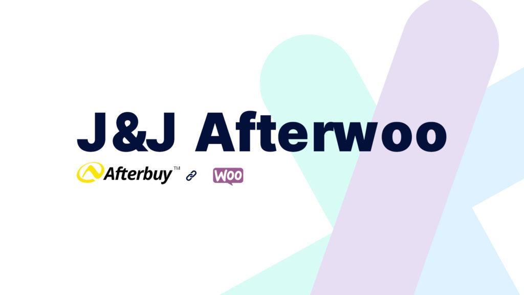 J&J Afterwoo Schnittstelle zwischen Afterbuy und WooCommerce